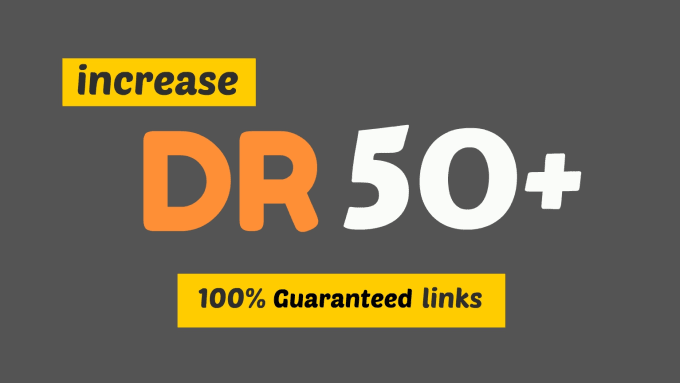 I will increase your website dr 50 plus and improve ranking guaranteed