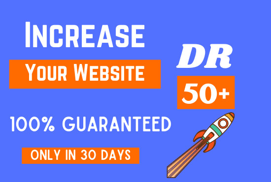 I will increase your website DR domain rating 50 plus in 20 days