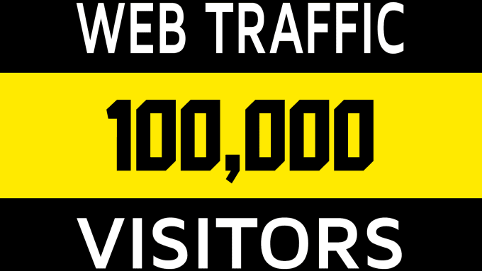 i will send 100K real web traffic to your website
