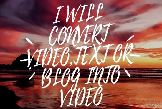 I will convert blog post,  article or text into video