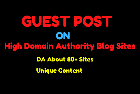 Write and Publish High Quality Guest Post on 7 High DA Blog Sites with Unique Content