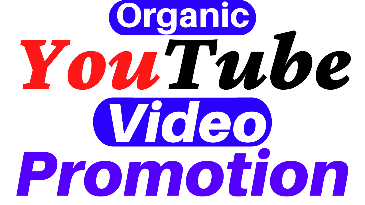 Organic YouTube Video Promotion And Social Media Marketing Super Fast Delivery