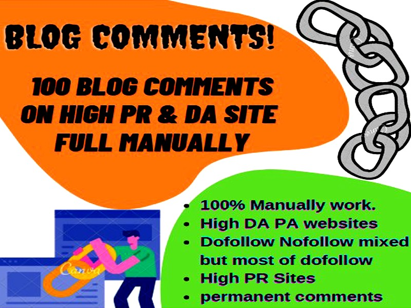 I Will Do 100 Blog comments On High DA/PA Site Full Manually