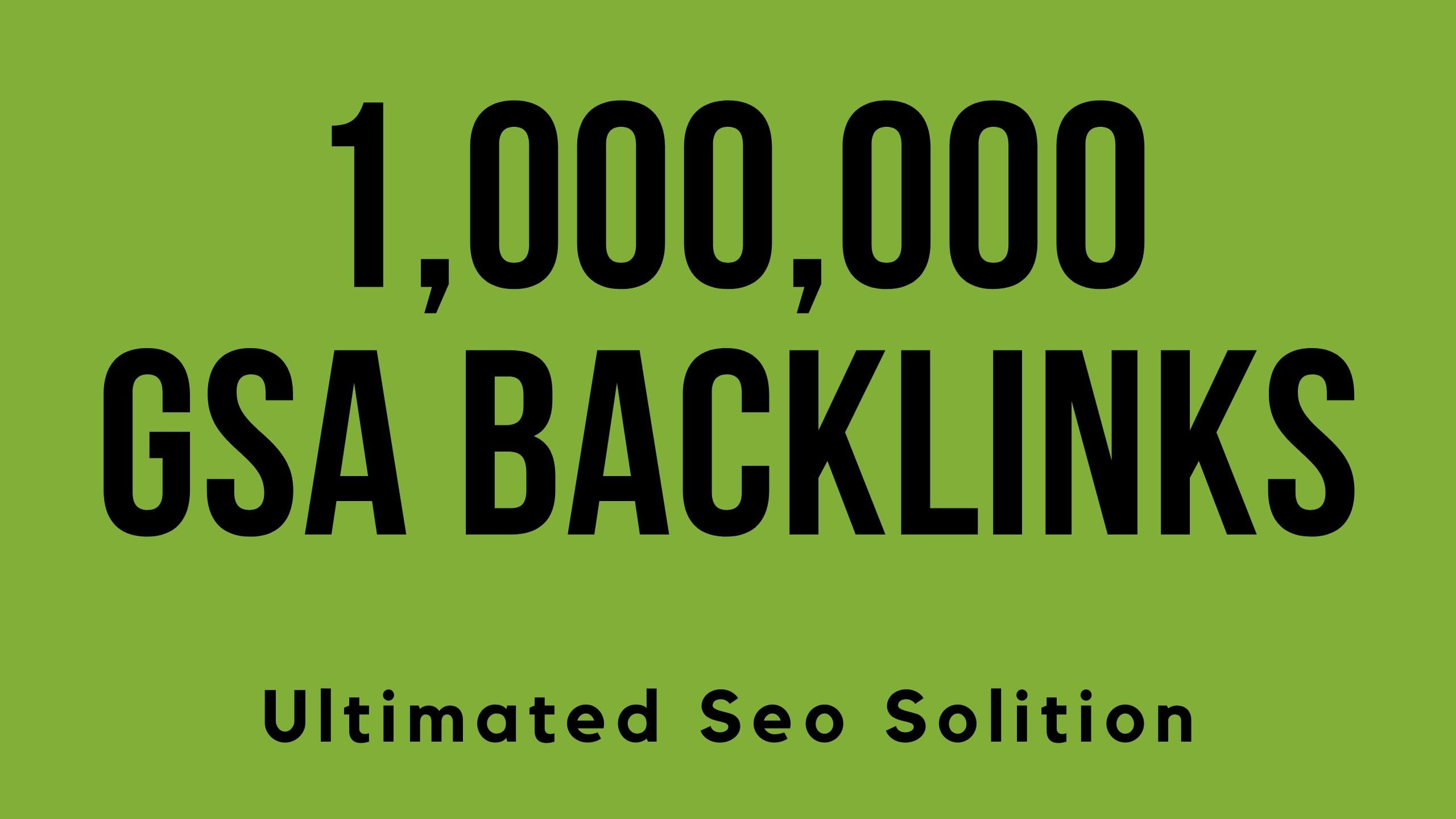 Build 1000000 GSA SER live solid backlinks high quality SEO backlinks