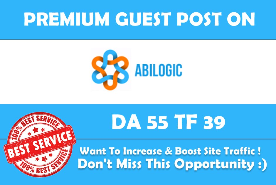 Publish Guest Post on Abilogic. com DA 55 - Genuine Backlink