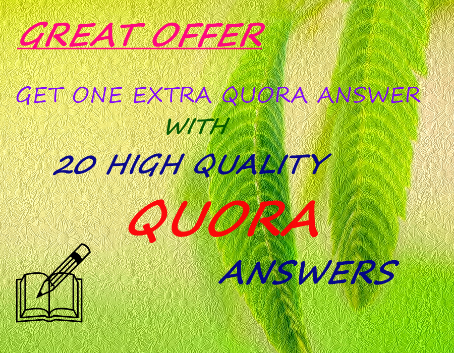 One EXTRA answer with 20 high quality QUORA answers.