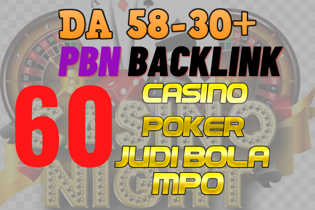Huge 60 HQ PBN blog post Permanent DA 58-30+ Backlinks for Casino,  Gambling,  Poker,  Judi sites links