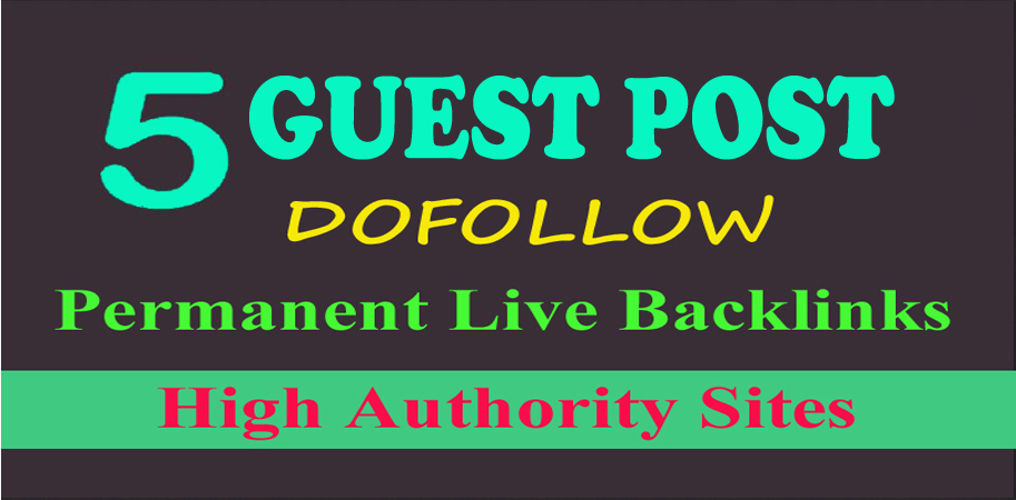 Write and Publish Permanent 5 Dofollow Guest Posts Backlink on 80+DA Sites