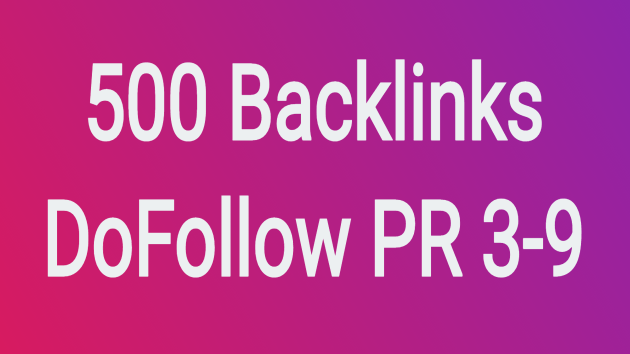Provide more than 500 Do Follow backlinks from PR3 to PR9 Websites