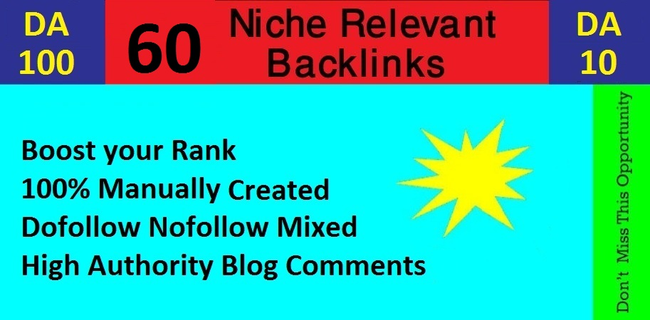 Manually Create 60 Niche Relevant Blog Comments & 60 Dofollow Blog Comments High Quality DA / PA.