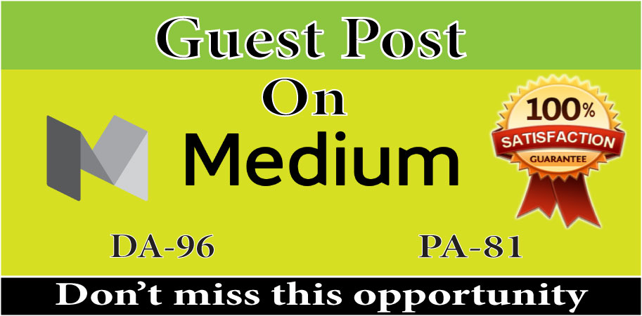 I will write & publish Guest Post On Medium DA 96