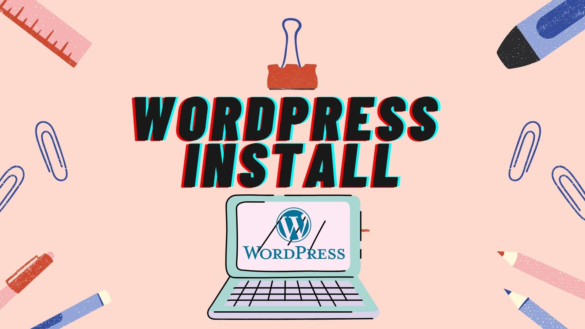 I will install WordPress,  setup theme and do customization