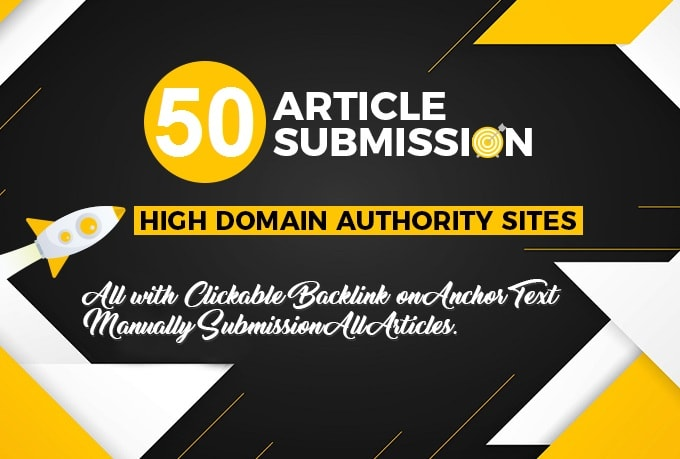 I Will Build 50 Unique Article Submission On DA 30 to 100 & Hand Made 100