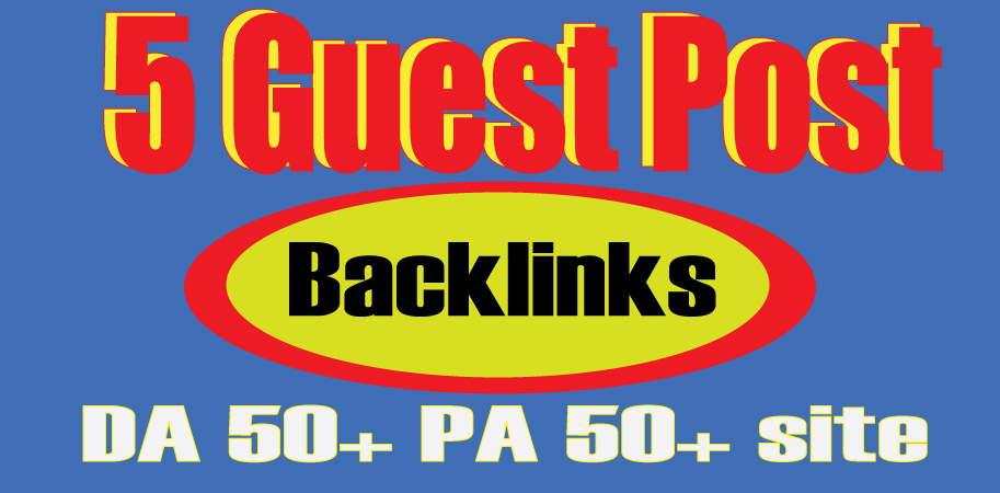 I will publish 5 guest posts backlinks with 50+ DA website