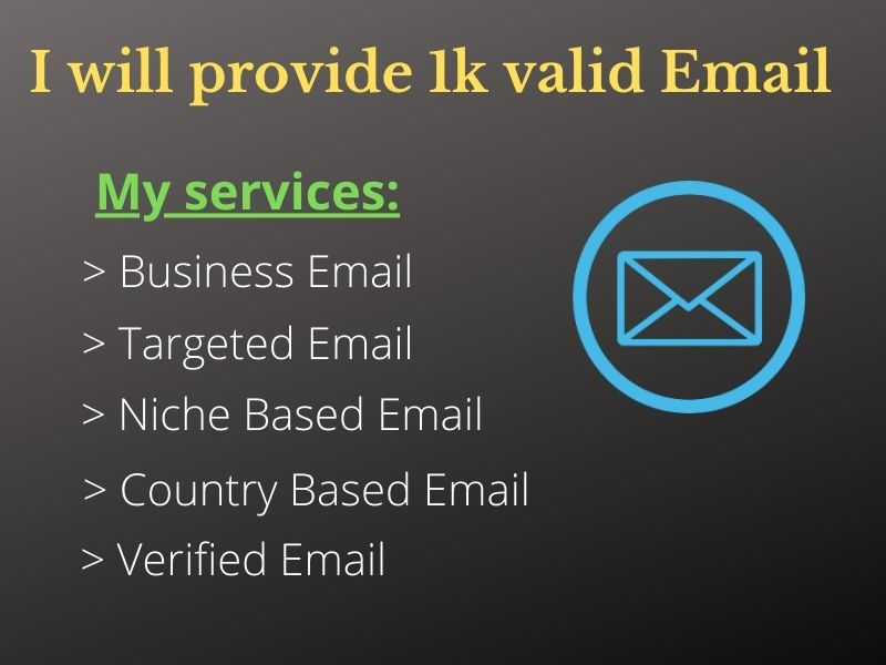 I will give you 1k Valid Email
