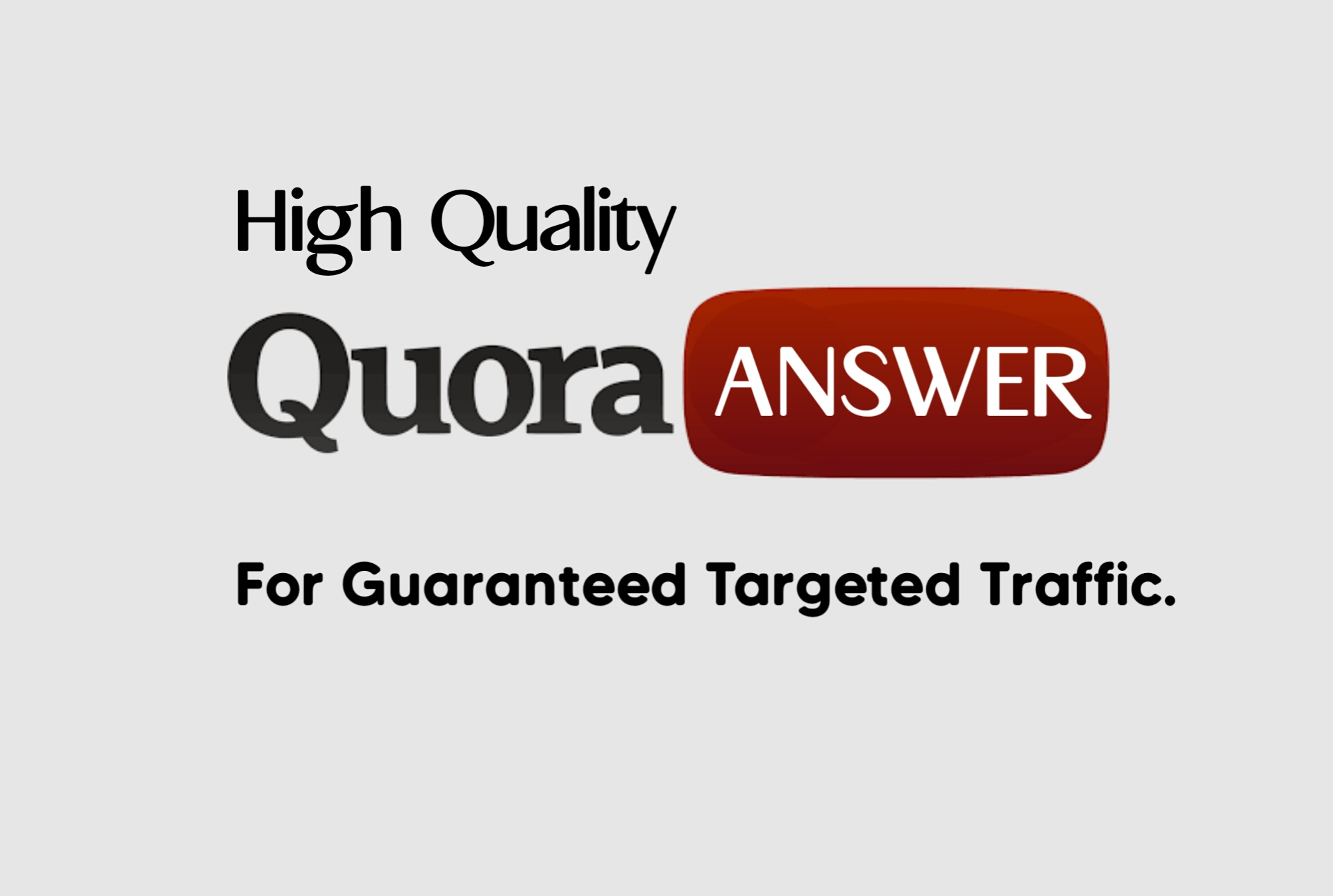 Guaranteed Traffic to your website with 15 High Quality Quora Answers