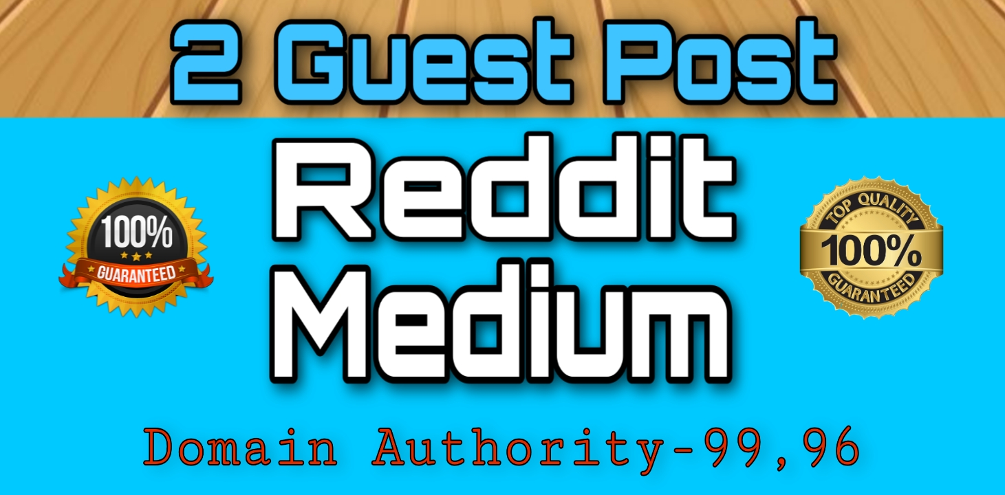 write and publish 2 high quality guest posts on Reddit and medium DA 99 & PA83 Permanent Backlinks.