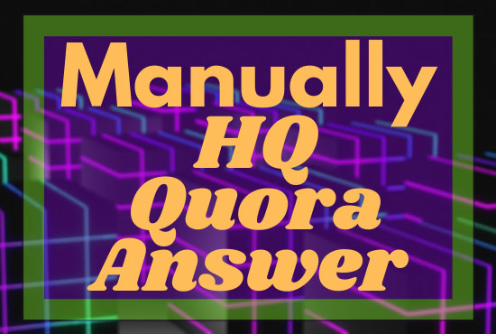 Offering you Niche Related 15 Quora answer 100 Percent Manually Done