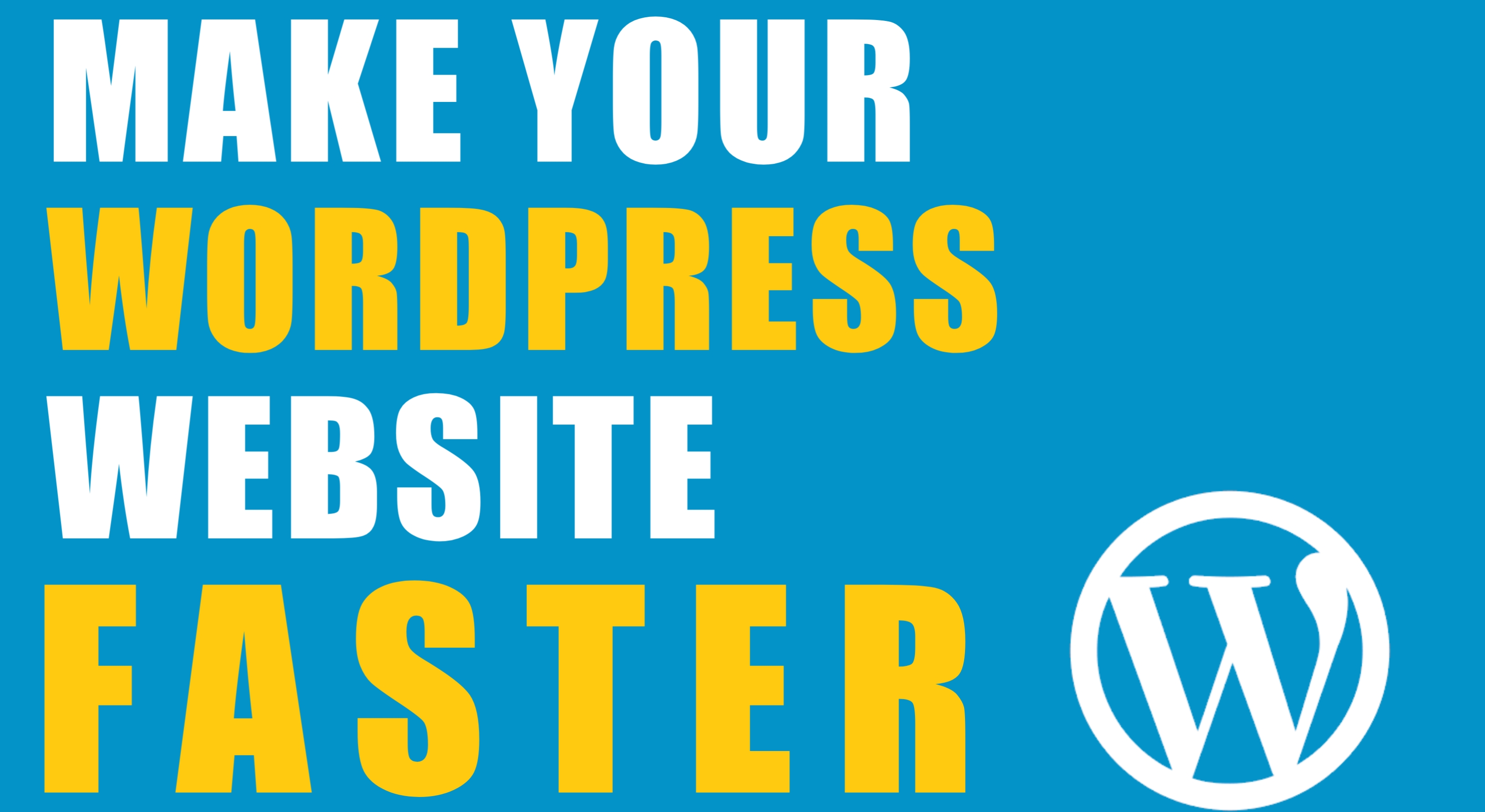 I Will Do WordPress Blog or WP Site Speed Optimization To Reduce Load Time