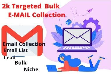 I will provide 2k bulk and verified Email Collection