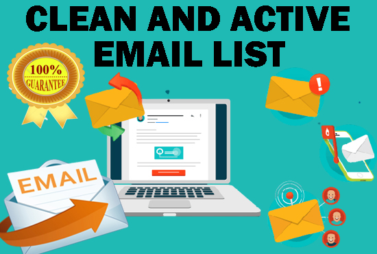 I will get a clean and active email list for you