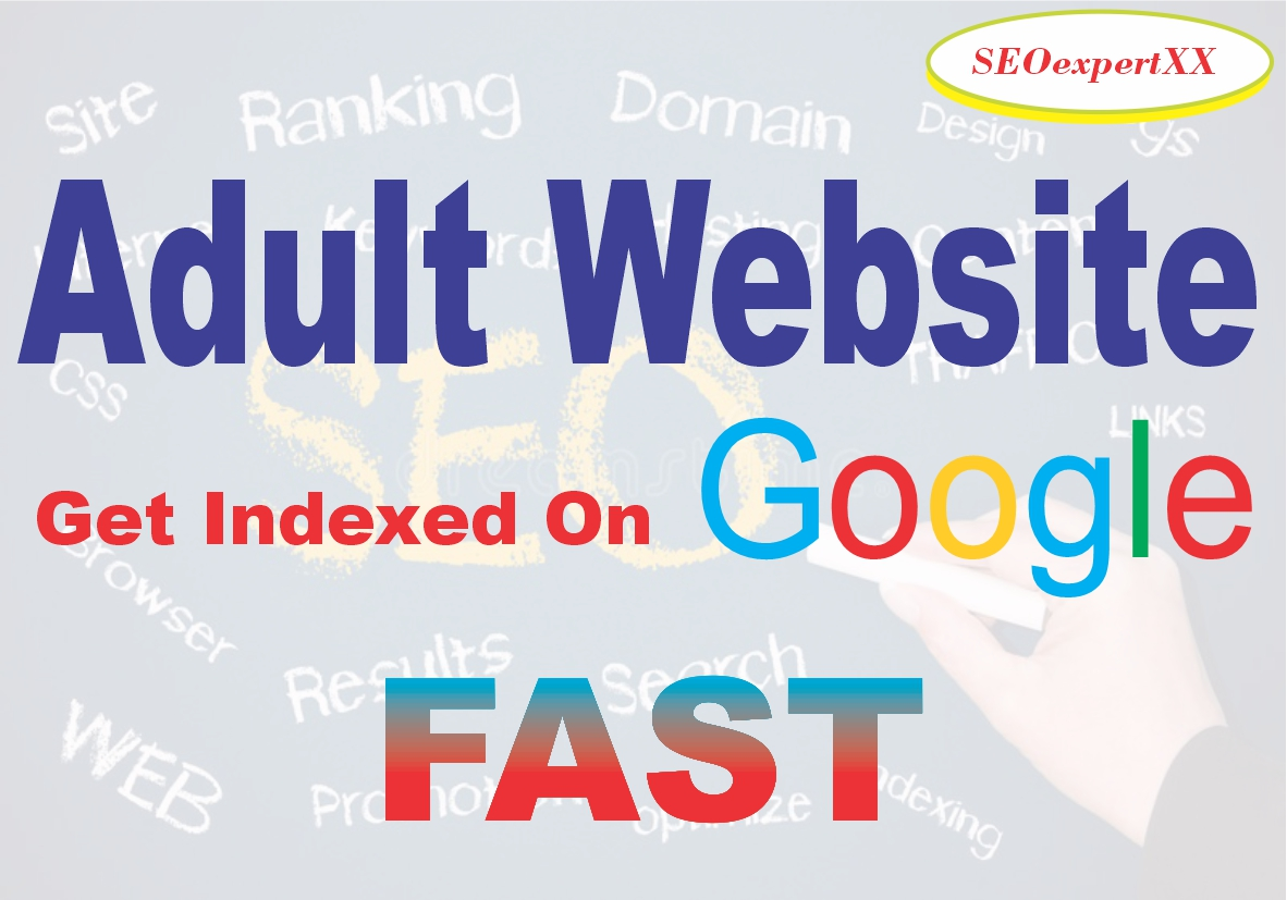Adult website - Get index on Google FAST Within three days