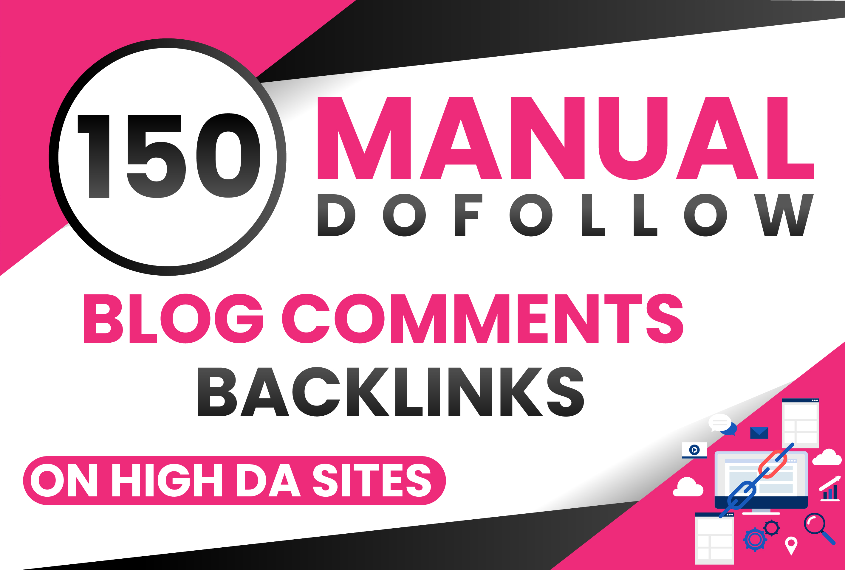 Get 150 MANUAL Dofollow Blog comments Backlinks on High DA Sites