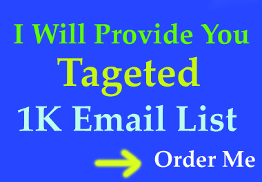 I will give you 100 active 1k email list