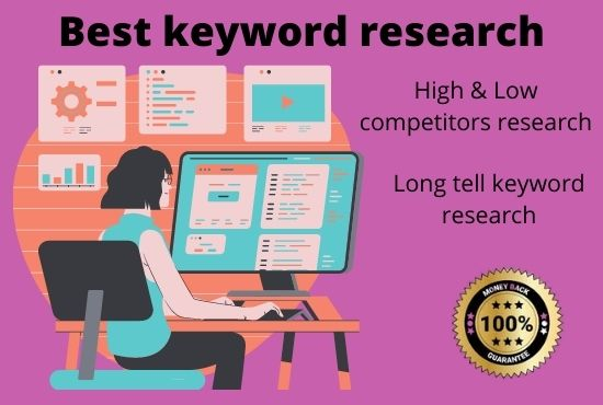 I will do best keyword research & competitors analysis