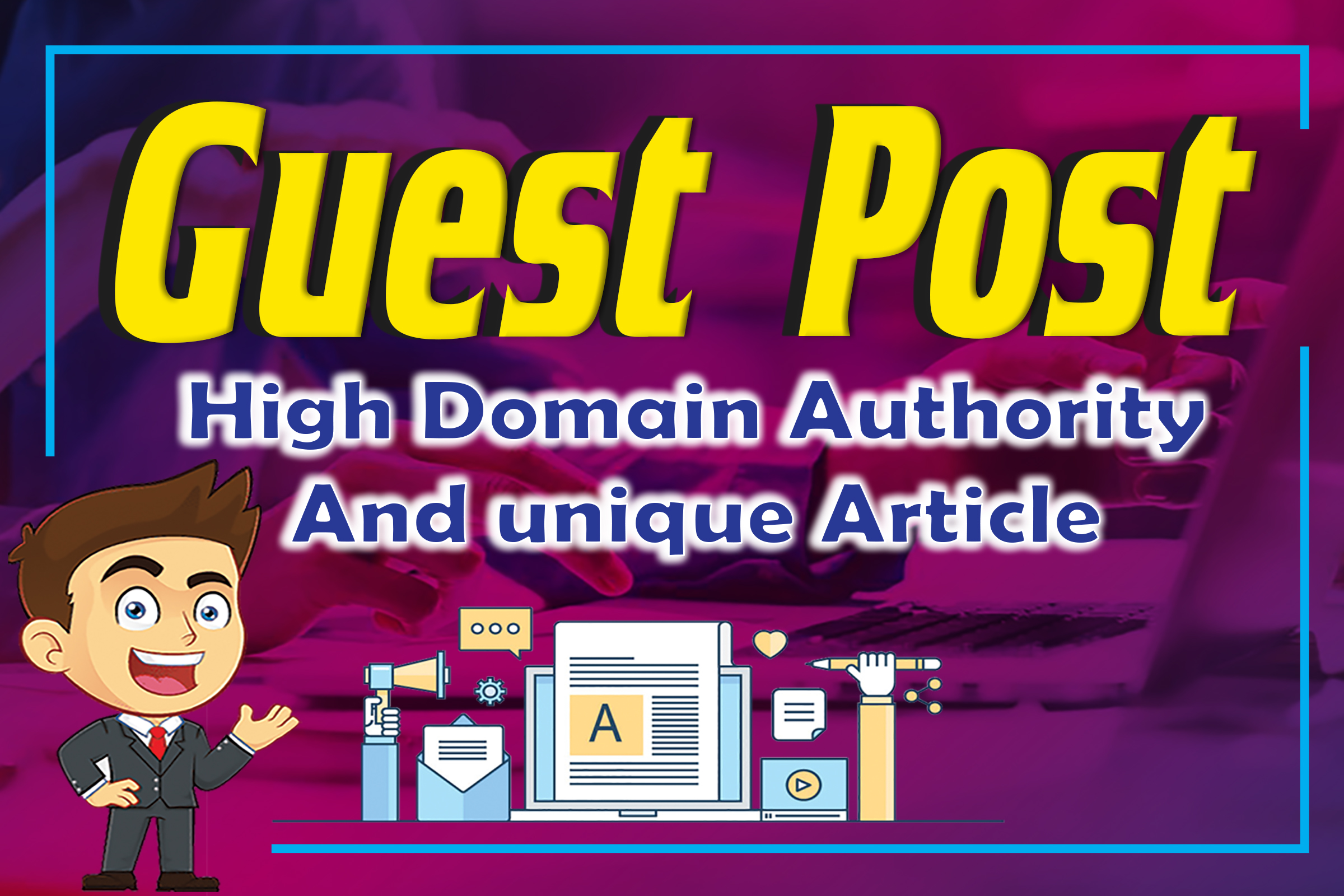 I Will Publish HQ Guest Post On Websites High Domain Authority.