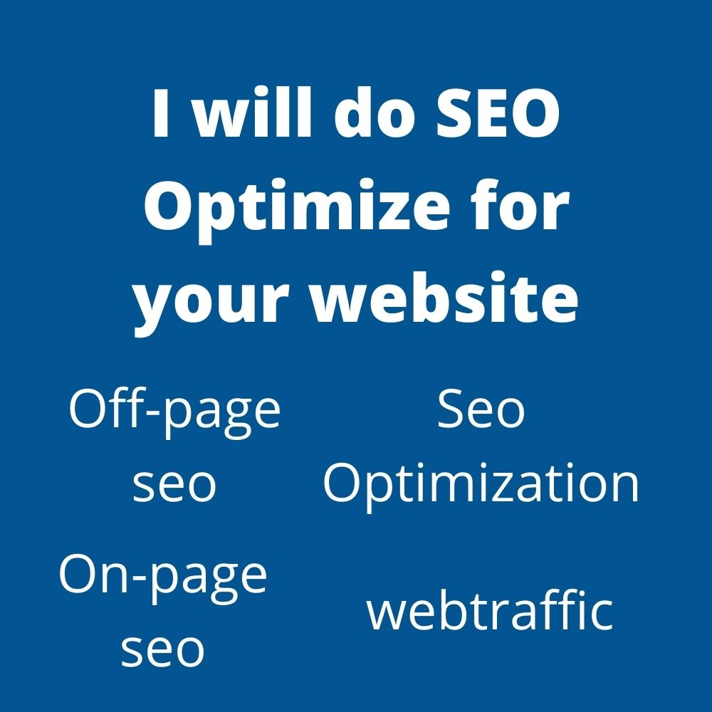 I will be able to improve and optimize your website SEO
