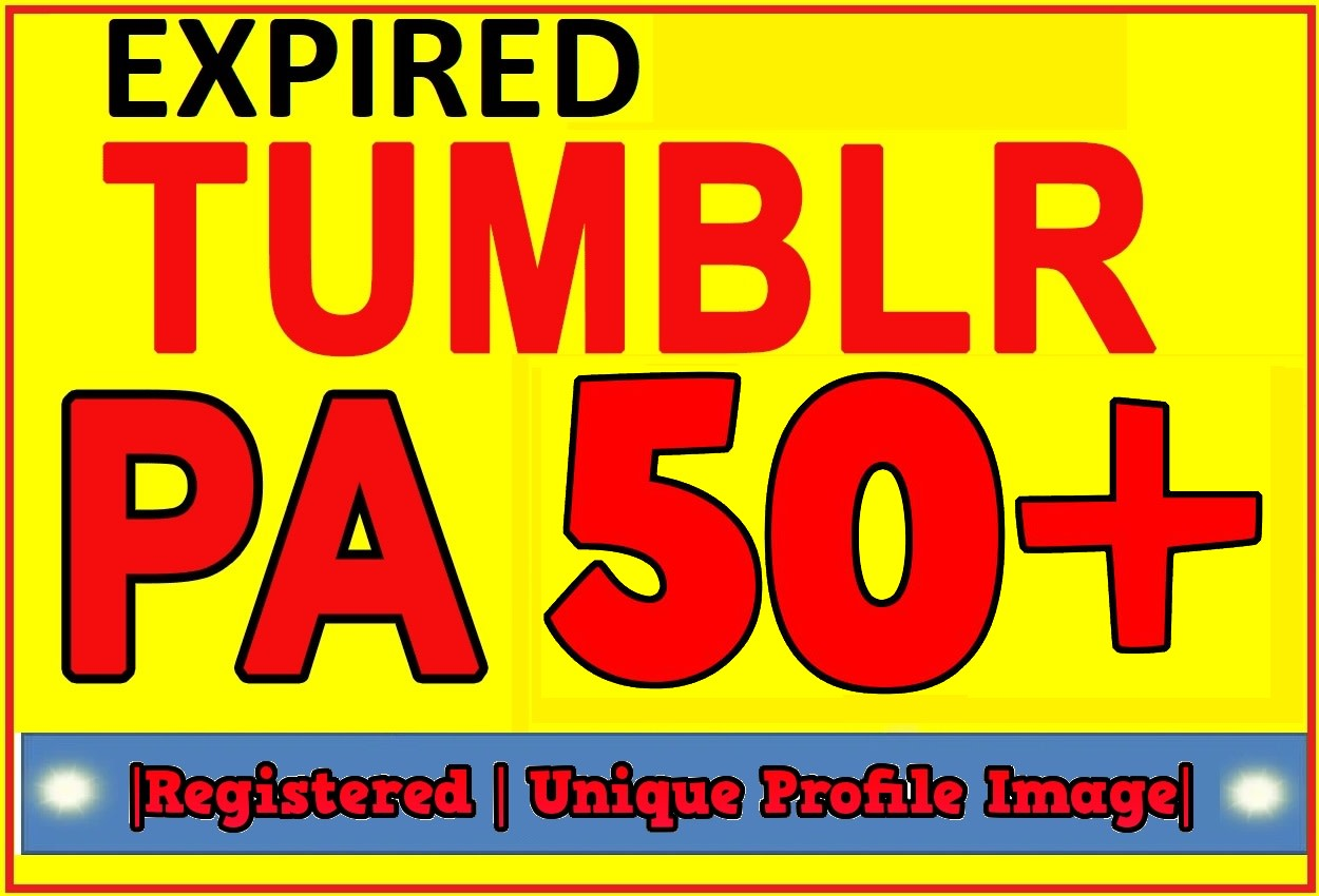 I will register 45 expired tumblr blogs pa 50 plus with 100 backlinks
