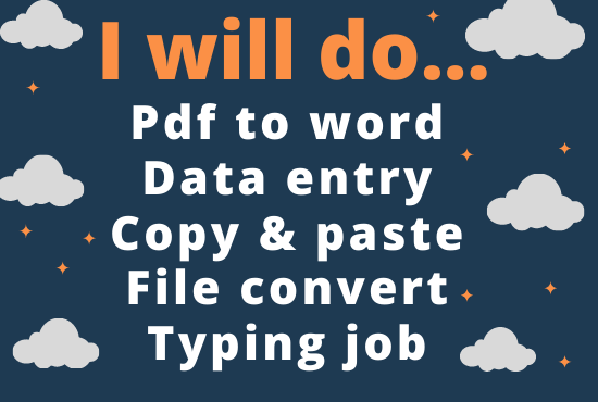 I will do pdf to word,  copy-paste,  data entry, file convert and typing job