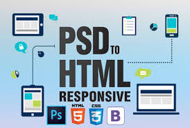 I will change PSD to HTML,  CSS with BOOTSTRAP