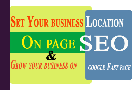 On page SEO and set your business location
