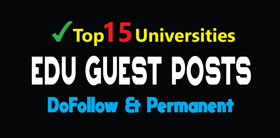 Publish 15 EDU Guest Posts on Top Level Universities