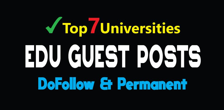 Publish 7 EDU Guest Posts on Top Level Universities