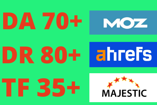 Increase DA DR TF Moz Ahrefs domain authority and rating 40 plus