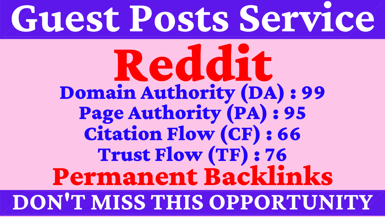 Write And Publish A Guest Post On Reddit DA 99,  PA 95 CF TF 60 Plus and Index Guaranteed Backlinks