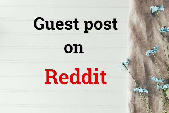Publish a Guest post on Reddit