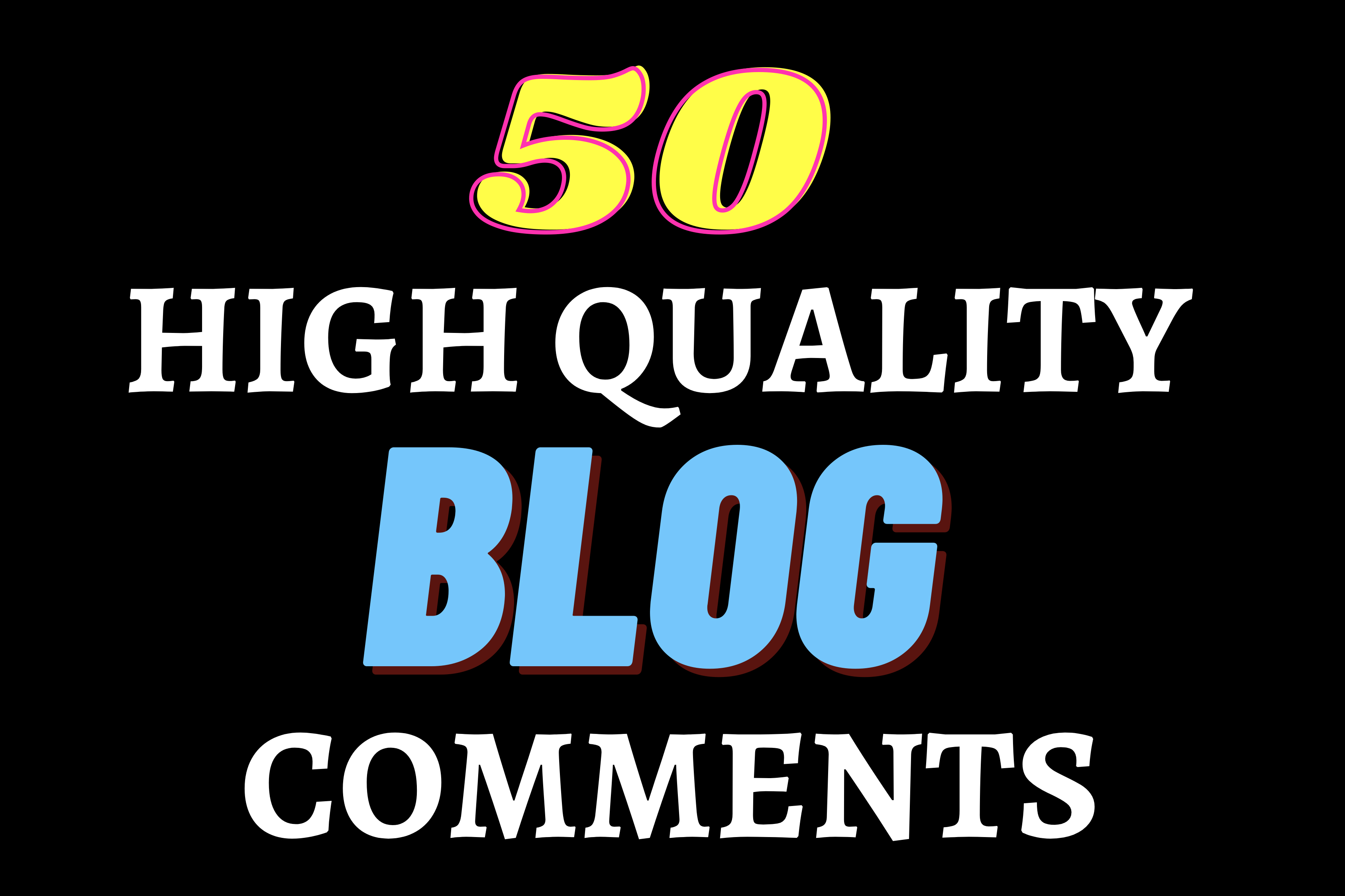 I Will Do Manually 100 Niche Relevant Blog Comments Backlinks on High DA