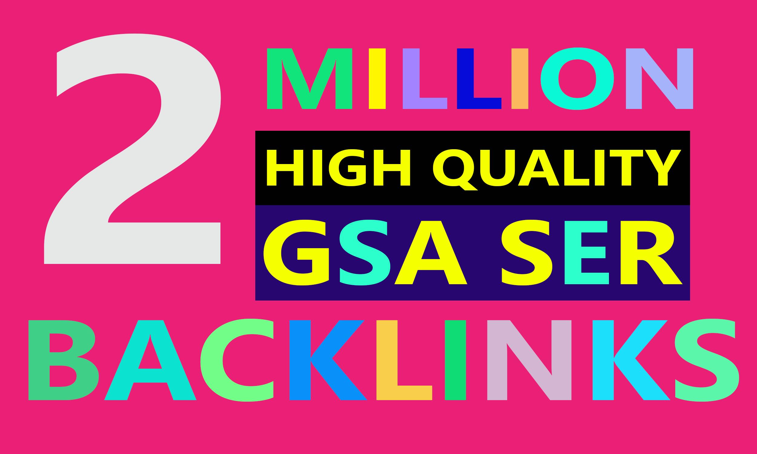 2 Million High Quality GSA SER Backlinks and Rank your website