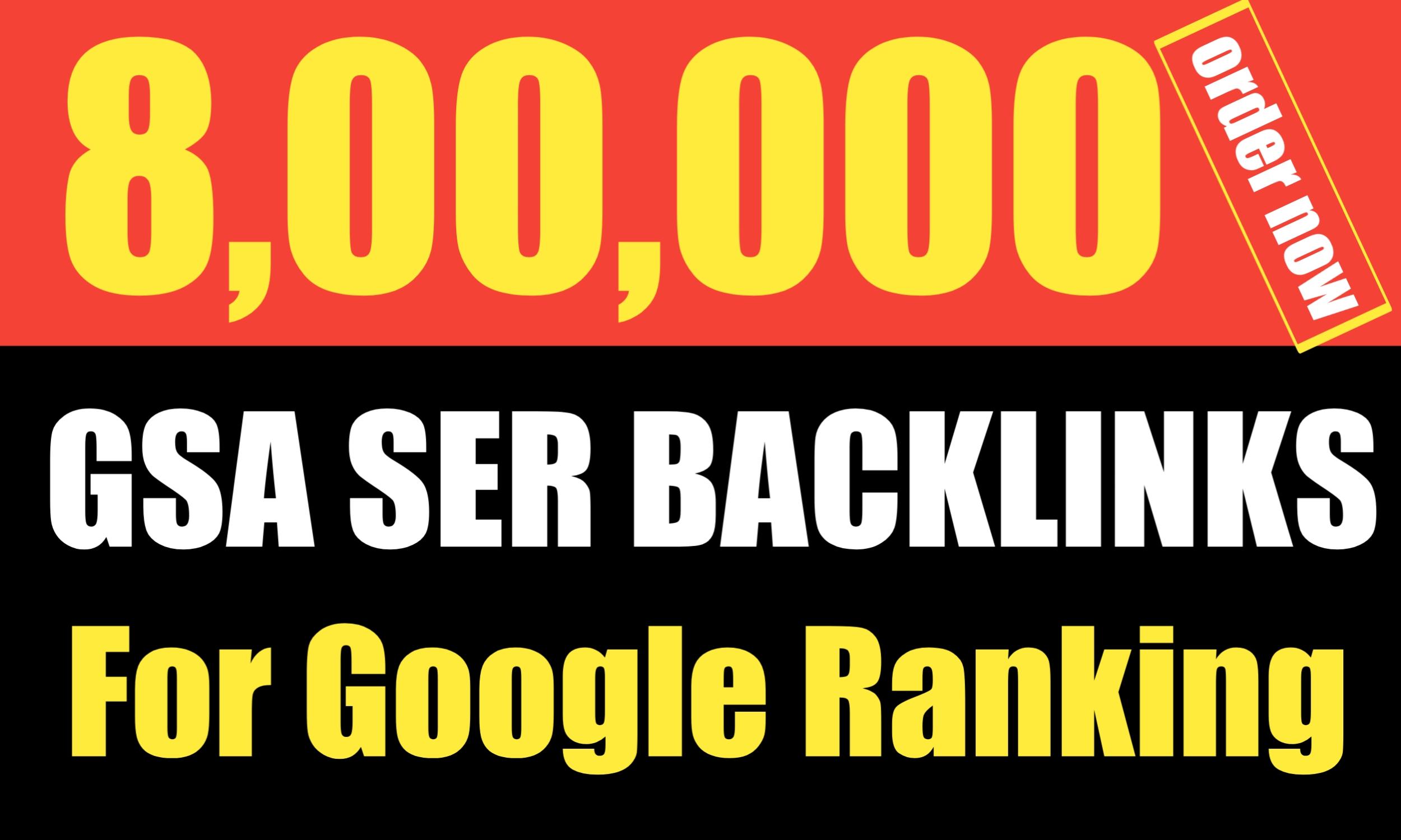 Create 800k High Quality GSA SER Backlinks and Rank your website on Google