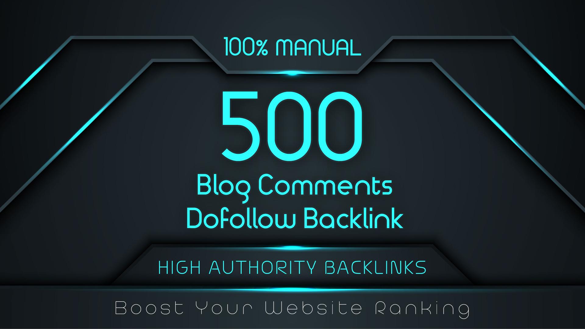 Create Manual 500 Dofollow Blog Comments Backlinks On High DA-PA