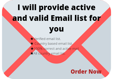 I will provide 1k active and valid email list for you