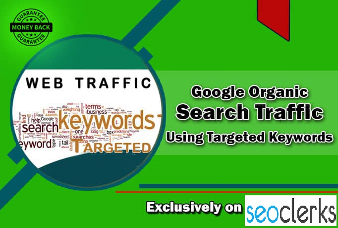 I will drive google organic search traffic using targeted keywords