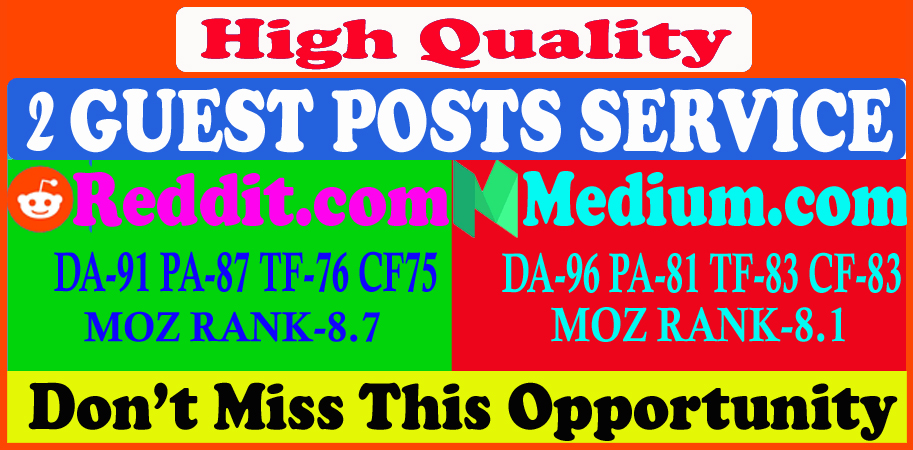 Write and publish 2 guest post on Reddit,  Medium,  DA 91 high quality backlinks