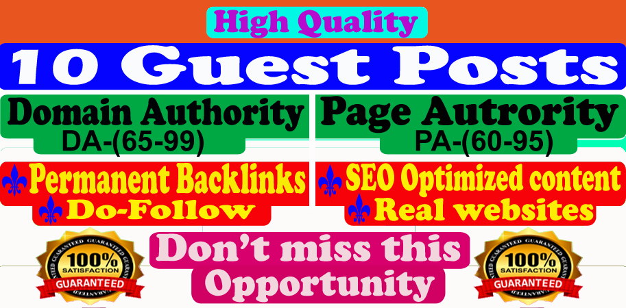 Write and publish 10 guest post on DA90 plus blog with Dof0llow backlinks