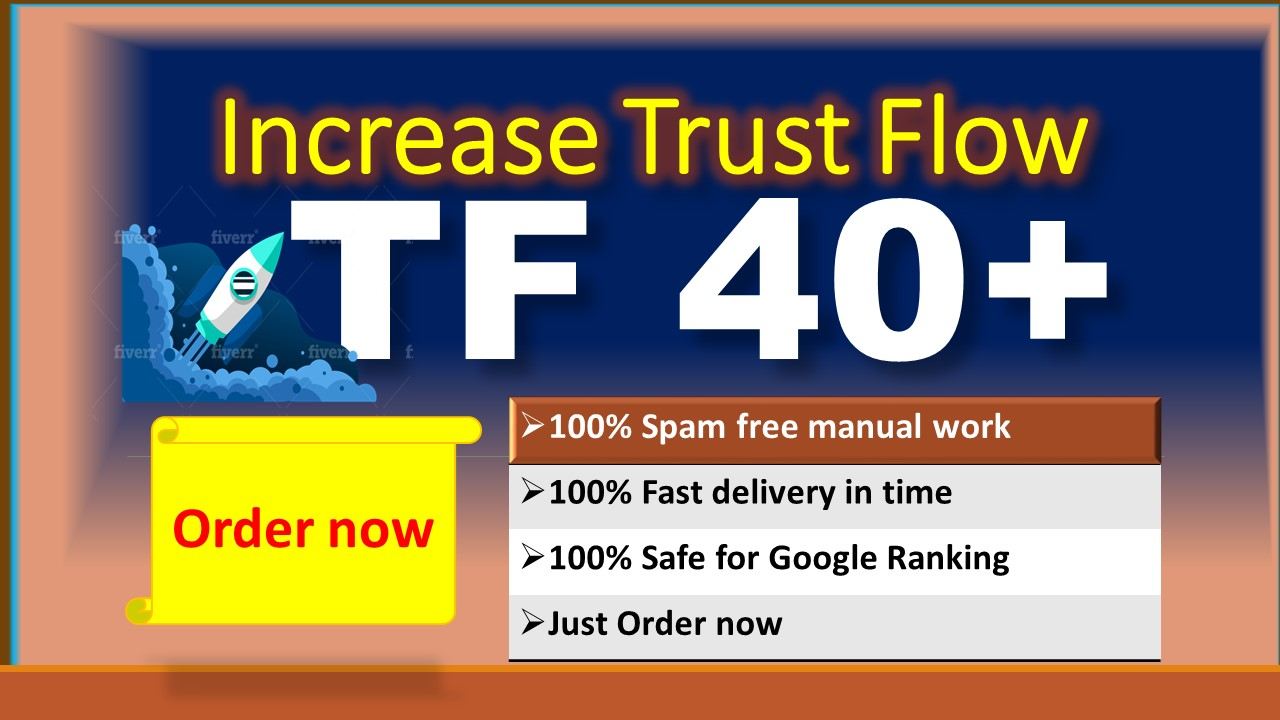 i will increase majestic trust flow tf 35 to 40 plus Guaranteed