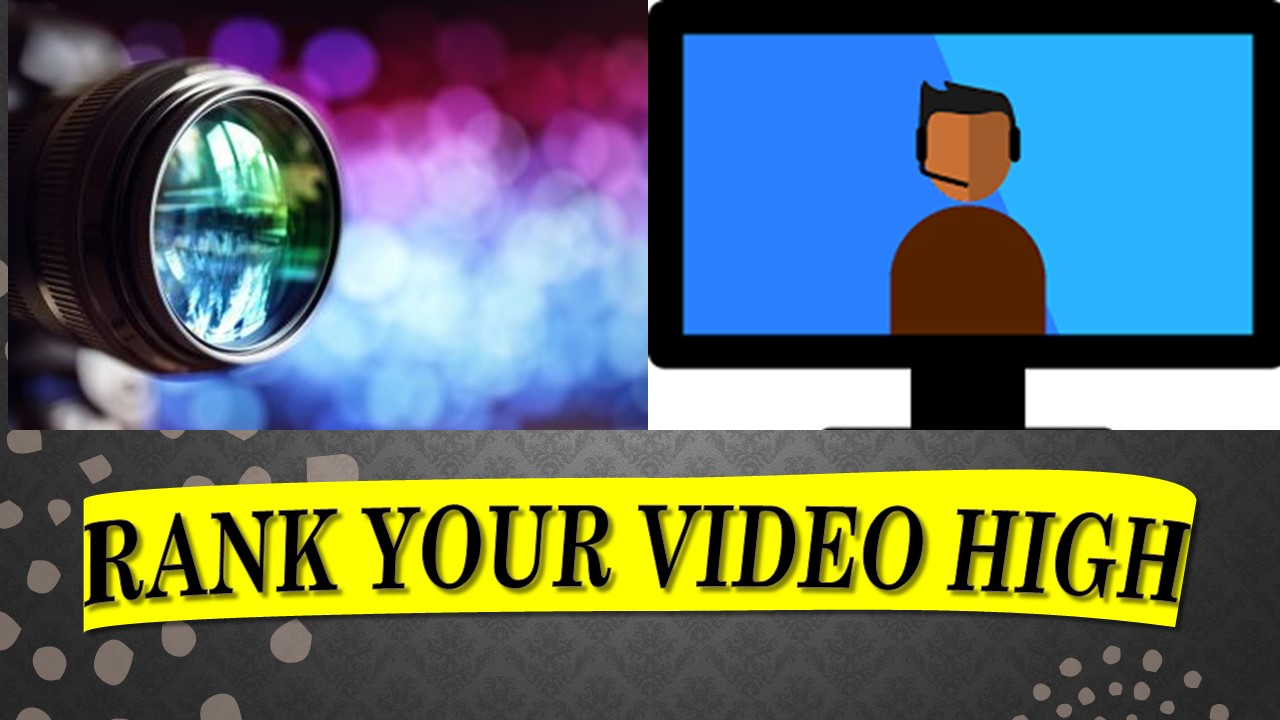 We will help you for Ranking your video higher up